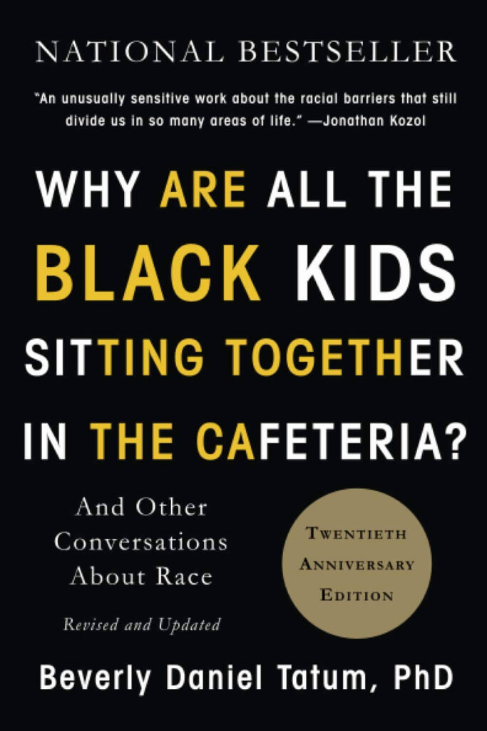 Beverly Daniel Tatum - Why Are All the Black Kids Sitting Together in the Cafeteria Book Cover